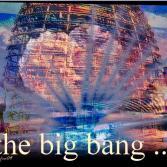 the big bang...